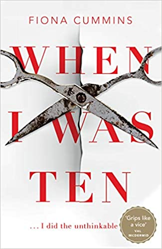 Jacket cover for When I was Ten by Fiona Cummins. White cover with red lettering sand a pair of open scissors superimposed